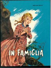 MALOT HECTOR IN FAMIGLIA FABBRI 1964 LIBRI MAGNIFICI  XXIV ILLUSTRATO DA BARTOLI