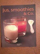 JUS, SMOOTHIES ET CO.- N°78 - PETITS PRATIQUES CUISINE.  FELLER THOMAS