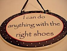 "CERAMIC SING  ""I CAN DO ANYTHING WITH THE RIGH SHOES"" HOME DECOR WALL HANGING"