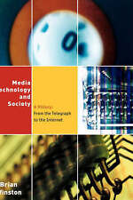 Media Technology and Society: A History - From the Telegraph to the Internet