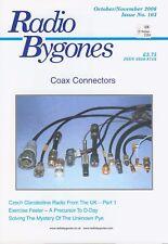 Radio Bygones No 103 Oct/Nov 2006 Coax Connectors Unknown Pye Czech Cladest Radi