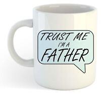 Trust Me I'm A Father Mug