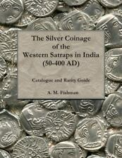 The Silver Coinage of the Western Satraps in India (50-400 AD) : Catalogue...