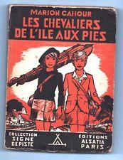 Les Chevaliers de l'île aux Pies. Marion CAHOUR. Signe de Piste 1946. JOUBERT.