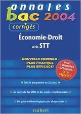 Patrick Simon - Annales Bac 2004 : Économie - Droit, série STT (Sujets corrigés)