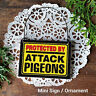 DECO Mini Sign Gift PROTECTED BY ATTACK PIGEONS Wood Ornament  Plaque Birds USA