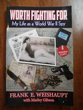 SIGNED   Worth Fighting For : My Life As a World War II Spy by Frank Weishaupt