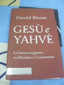 Gesù e Yahvè Harold Bloom Ebraismo Cristianesimo