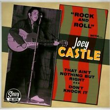 Joey Castle - That Ain't Nothing But Right - NICE 45 Single - ROCKABILLY REISSUE