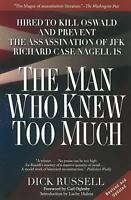 The Man Who Knew Too Much: Hired to Kill Oswald and Prevent the Assassination...