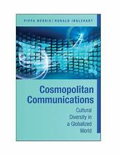 Communication, Society and Politics: Cosmopolitan Communications : Cultural...