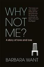 Why Not Me?: A Story of Love and Loss-ExLibrary