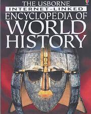The Usborne Internet-linked Encyclopedia of World History, etc. Paperback Book