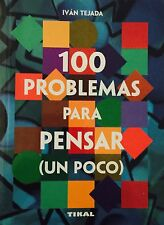 100 Problemas Para Pensar Un Poco / 100 Problems to Think a Bit by Ivan Tejada (