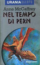 Anne MC CAFFREY Nel tempo di Pern Urania Argento Mondadori 1 Edizione 1995
