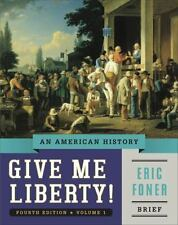 Give Me Liberty! Vol. 1 : An American History by Eric Foner (2014, Paperback)