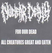 "NUCLEAR DEATH - ""For our dead/All creatures..."" CD (Extremist, 2002) *Rare, OOP"