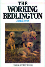 GLOVER JOHN DOGS BOOK THE WORKING BEDLINGTON TERRIERS hardback NEW