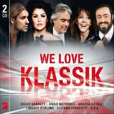WE LOVE KLASSIK 2 CD NEU GARRETT/NETREBKO/STIRLING/RIEU/PAVAROTTI/+