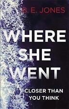 Where She Went by B. E. Jones (Paperback, 2017)