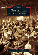 Greenville in the 20th Century [Images of America] [NC] [Arcadia Publishing]