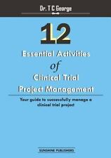 12 Essential Activities of Clinical Trial Project Management : Guide to...