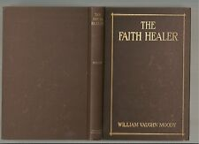 The Faith Healer by William Vaughn Moody, 1909 1st edition hardcover, no DJ
