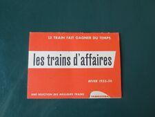 """LES TRAINS D'AFFAIRES""""LE TRAIN FAIT GAGNER DU TEMPS """"- HIVER 1955-56"""