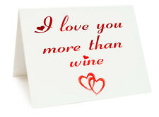 Anniversary Valentines Day Birthday Card - I Love You More Than Wine