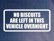 Car Sticker No Biscuits Left in Vehicle Overnight Funny Van Window Bumper Decal