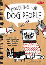 Doodling for Dog People: 50 inspiring doodle prompts and creative exercises for