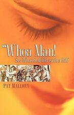 Whoa Man! See What God Did with a Rib by Pat Mallory (2006, Paperback)