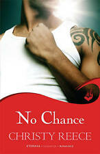 No Chance by Christy Reece (Paperback, 2013)