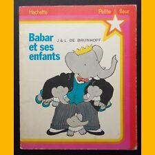 Collection Petite Fleur BABAR ET SES ENFANTS J. & L. de Brunhoff 1974