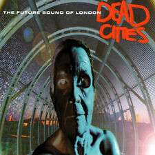 THE FUTURE SOUND OF LONDON Dead Cities CD BRAND NEW
