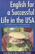 English for a Successful Life in the USA : A Workbook of Advice for ESL...