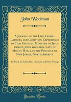 A Journal of the Life, Gospel Labours, and Christian Experie... by Woolman, John
