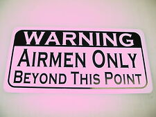 AIRMEN ONLY Beyond This Point Metal Sign 4 Airport Air Plane Aircraft Carrier