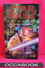 Star Wars, la guerre des clones : Point de rupture - Matthew Stover