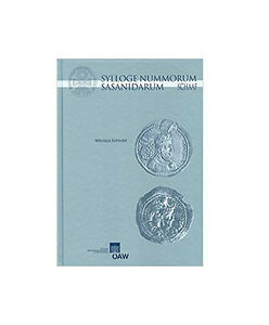Sylloge Nummorum Sasanidarum: The Schaaf Collection
