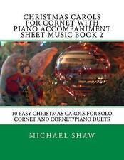 Christmas Carols For Cornet With Piano Accompaniment Sheet Music Book 2: 10 Easy