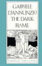 Gabriele d`Annunzio: The Dark Flame
