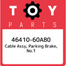 46410-60A80 Toyota Cable assy, parking brake, no.1 4641060A80, New Genuine OEM P