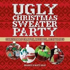 Ugly Christmas Sweater Party: Christmas Crafts, Recipes, Activities by Matt Shay