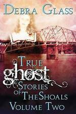 True Ghost Stories of the Shoals Vol. 2 (Skeletons in the Closet) (Volume 2)