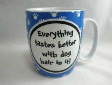 Otter House Gift Everything Taste Better with Dog Hair in It Mug Cup