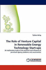 The Role of Venture Capital in Renewable Energy Technology Start-ups: An explora