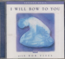 BOB FITTS - I WILL BOW TO YOU CD NO SCRATCHES HOSANNA MUSIC