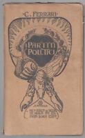 C. FERRARI-I PARTITI POLITICI NELLA VITA SOCIALE 1909-TORINO F.LLI BOCCA 1909