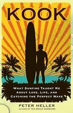 Kook : What Surfing Taught Me about Love, Life, and Catching the Perfect Wave...